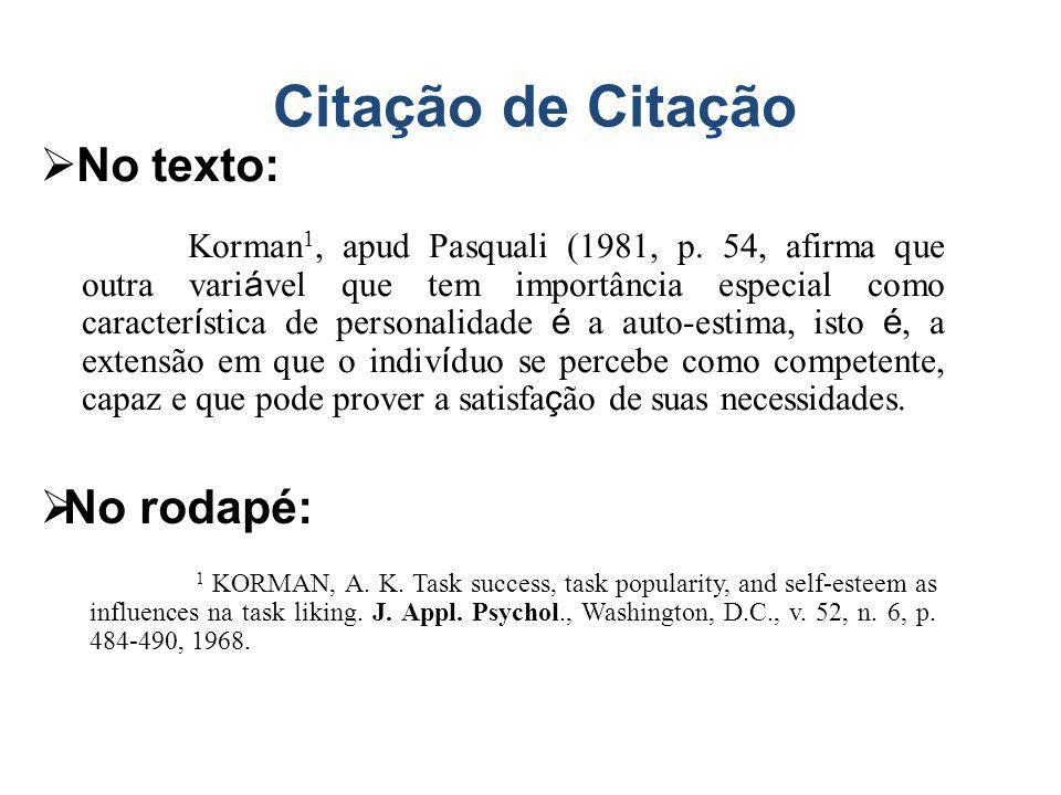 Citação de Citação Korman 1, apud Pasquali (1981, p. 54, afirma que outra vari á vel que tem importância especial como caracter í stica de personalida