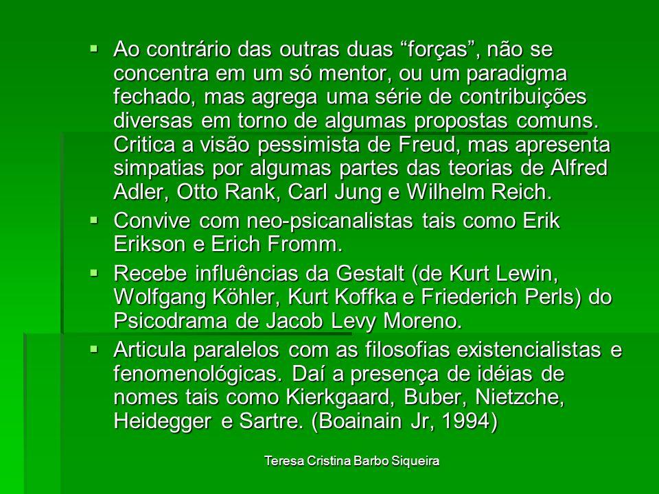 Teresa Cristina Barbo Siqueira Ao contrário das outras duas forças, não se concentra em um só mentor, ou um paradigma fechado, mas agrega uma série de