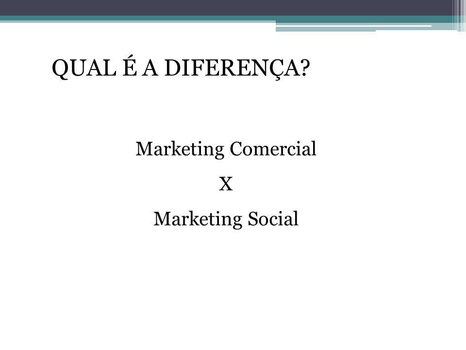 CONSTRUINDO BONS PROGRAMAS DE MARKETING SOCIAL 1.Conheça seu cliente; 2.