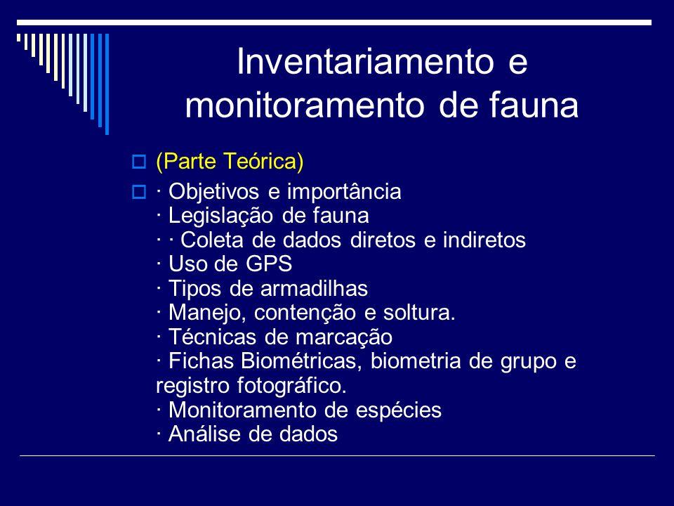 Inventariamento e monitoramento de fauna (Parte Teórica) · Objetivos e importância · Legislação de fauna · · Coleta de dados diretos e indiretos · Uso