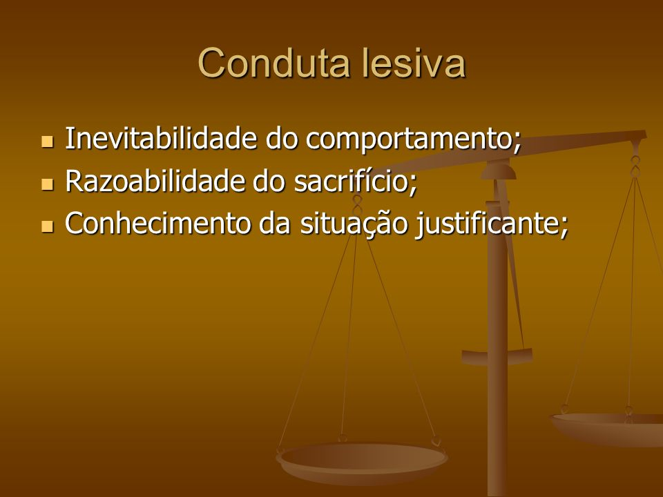 Conduta lesiva Inevitabilidade do comportamento; Inevitabilidade do comportamento; Razoabilidade do sacrifício; Razoabilidade do sacrifício; Conhecime