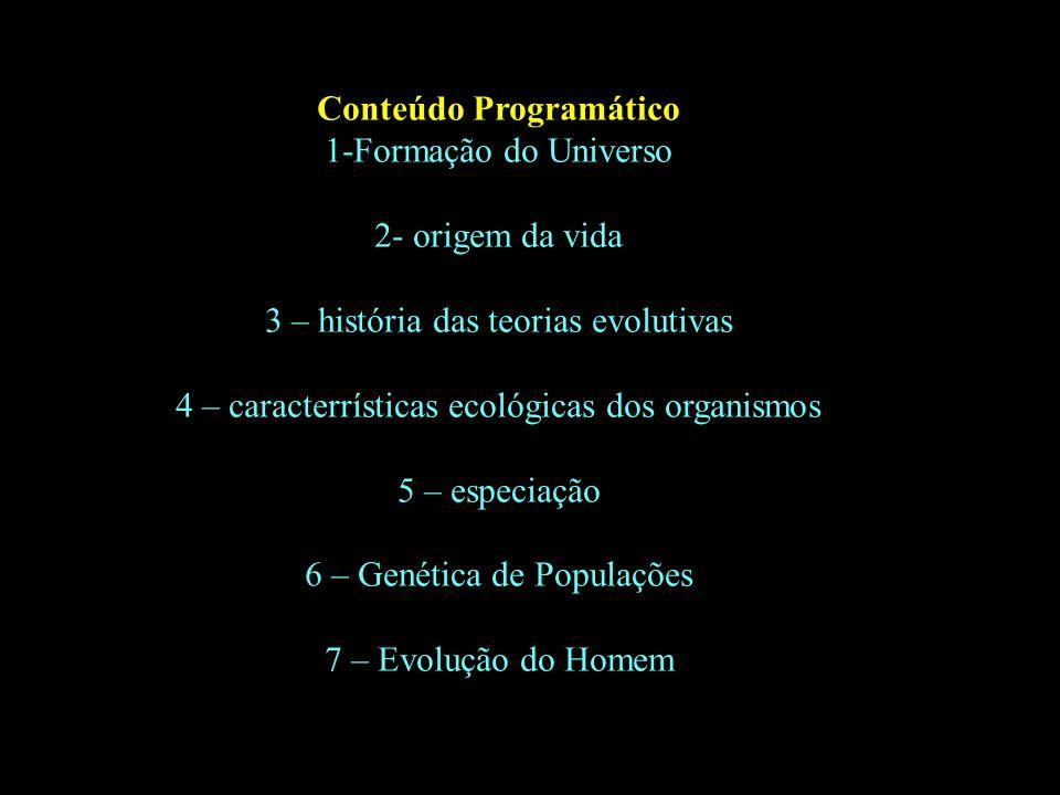 Divisão em 02 continentes Conteúdo Programático 1-Formação do Universo 2- origem da vida 3 – história das teorias evolutivas 4 – caracterrísticas ecol