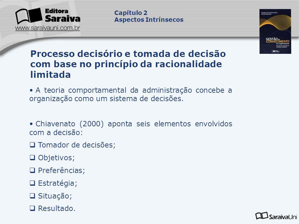 A teoria comportamental da administração concebe a organização como um sistema de decisões. Chiavenato (2000) aponta seis elementos envolvidos com a d