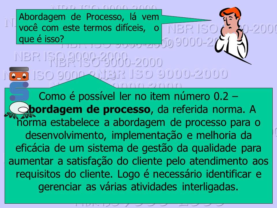 Abordagem de Processo, lá vem você com este termos difíceis, o que é isso? Como é possível ler no item número 0.2 – Abordagem de processo, da referida