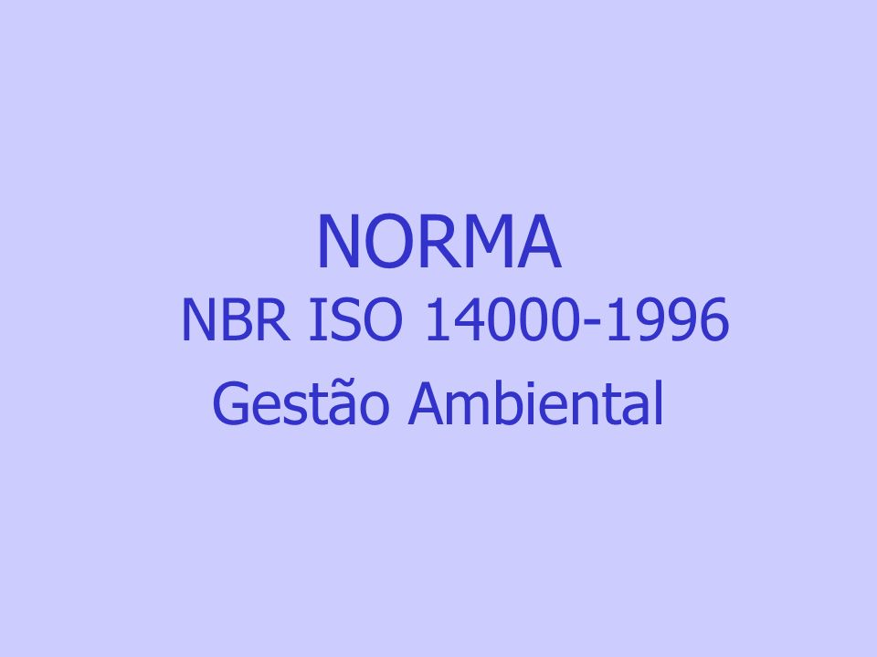 NORMA NBR ISO 14000-1996 Gestão Ambiental