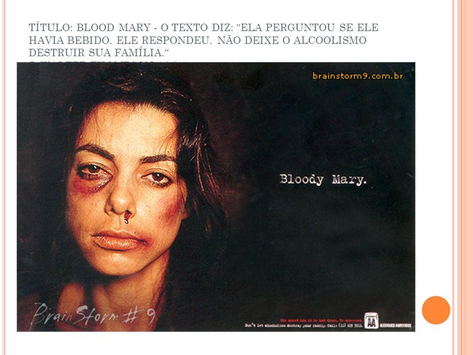 TÍTULO: BLOOD MARY - O TEXTO DIZ: