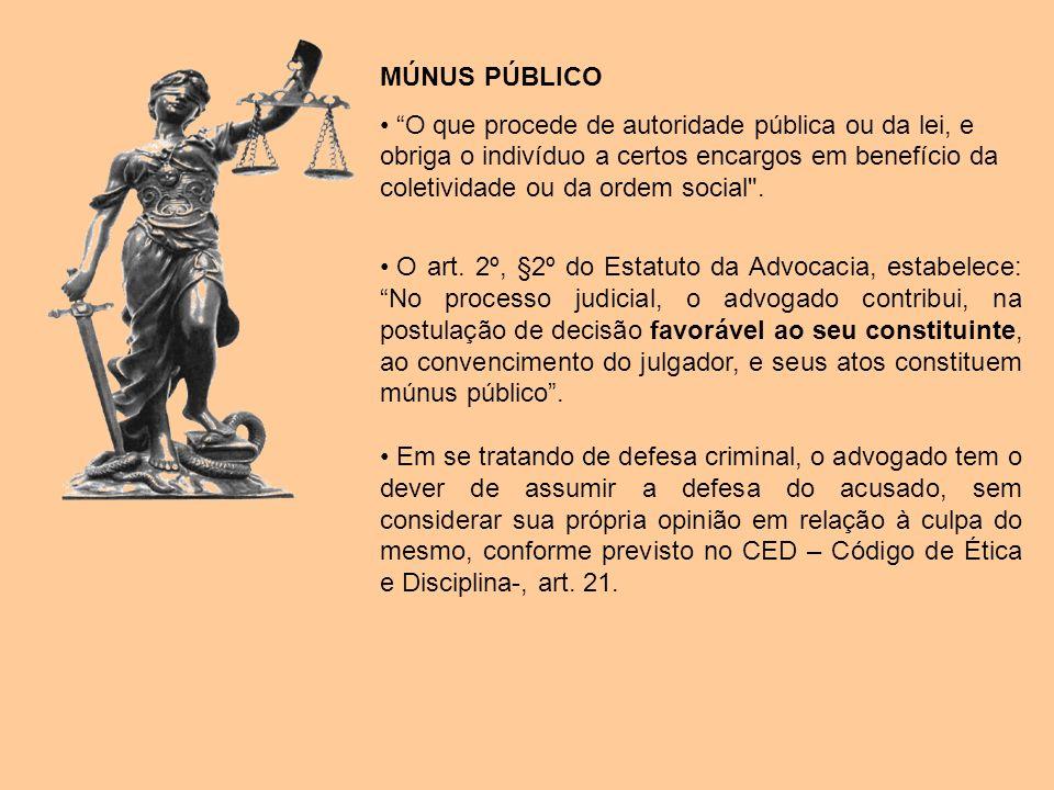 OPERACIONALIDADE A advocacia não é obrigação de resultado, não sendo o advogado obrigado a conseguir sempre o objetivo perseguido por seu constituinte.