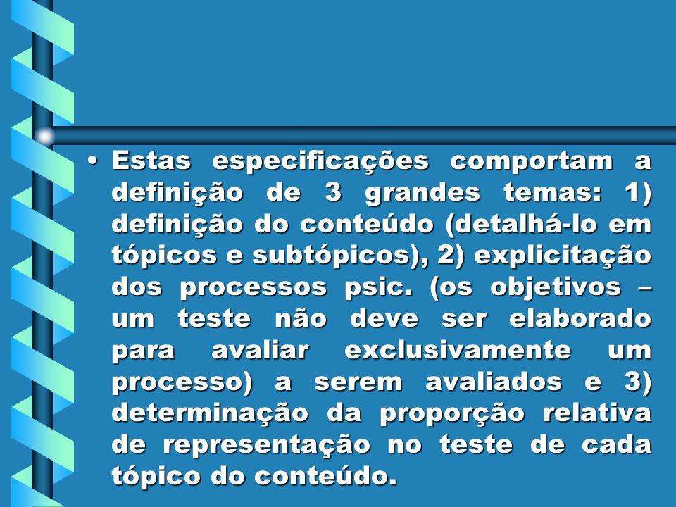 Estas especificações comportam a definição de 3 grandes temas: 1) definição do conteúdo (detalhá-lo em tópicos e subtópicos), 2) explicitação dos proc