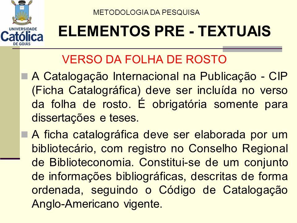 VERSO DA FOLHA DE ROSTO A Catalogação Internacional na Publicação - CIP (Ficha Catalográfica) deve ser incluída no verso da folha de rosto. É obrigató