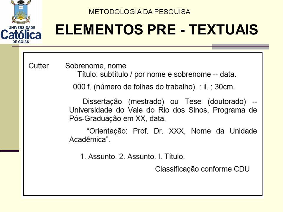 METODOLOGIA DA PESQUISA ELEMENTOS PRE - TEXTUAIS
