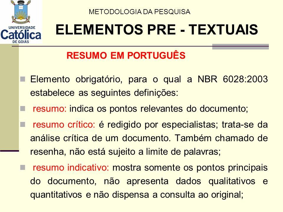 RESUMO EM PORTUGUÊS Elemento obrigatório, para o qual a NBR 6028:2003 estabelece as seguintes definições: resumo: indica os pontos relevantes do docum