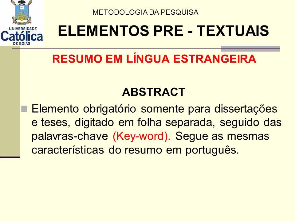 RESUMO EM LÍNGUA ESTRANGEIRA ABSTRACT Elemento obrigatório somente para dissertações e teses, digitado em folha separada, seguido das palavras-chave (