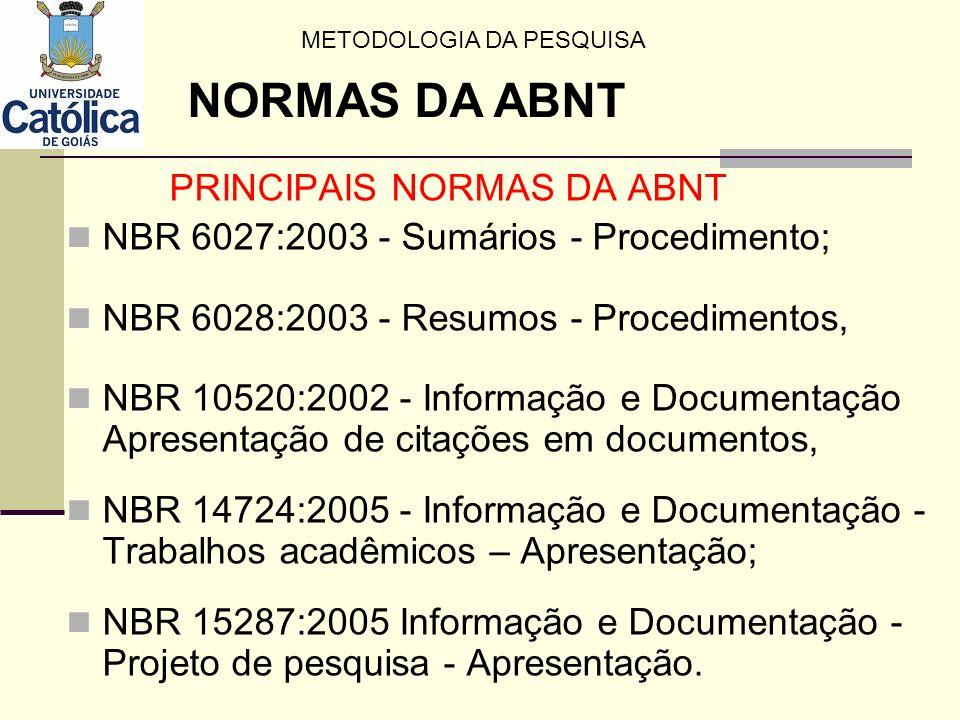 PRINCIPAIS NORMAS DA ABNT NBR 6027:2003 - Sumários - Procedimento; NBR 6028:2003 - Resumos - Procedimentos, NBR 10520:2002 - Informação e Documentação