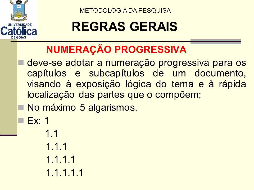NUMERAÇÃO PROGRESSIVA deve-se adotar a numeração progressiva para os capítulos e subcapítulos de um documento, visando à exposição lógica do tema e à