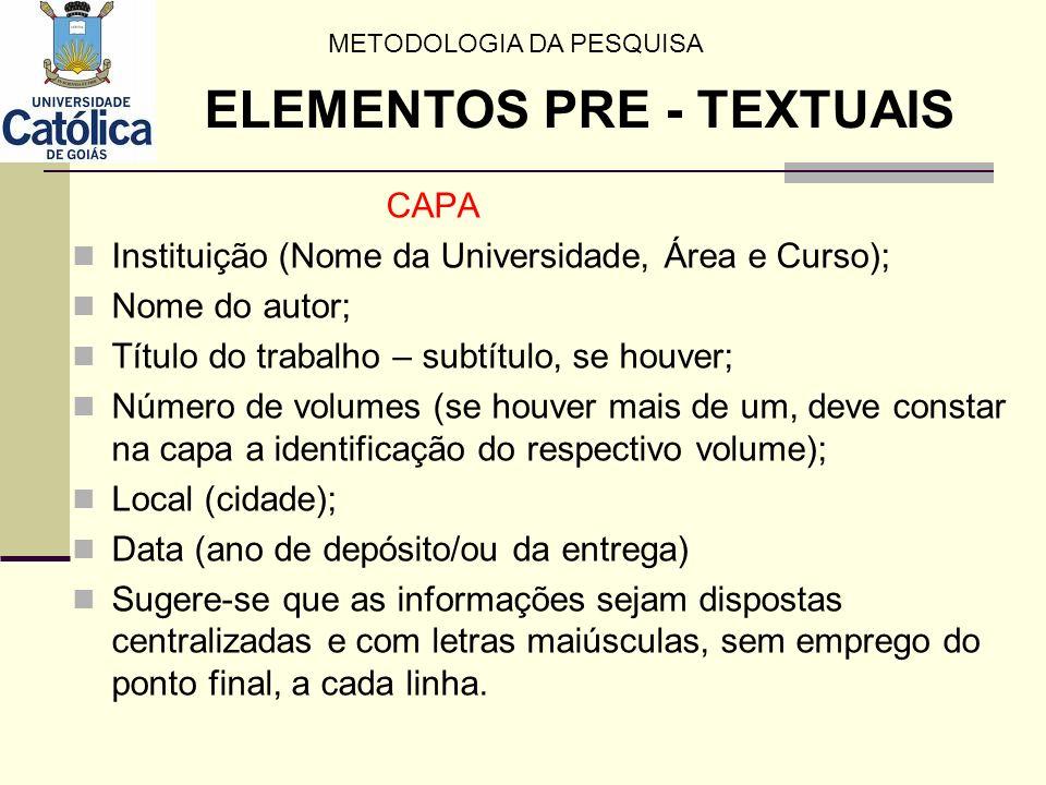 CAPA Instituição (Nome da Universidade, Área e Curso); Nome do autor; Título do trabalho – subtítulo, se houver; Número de volumes (se houver mais de