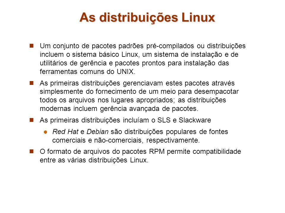 As distribuições Linux Um conjunto de pacotes padrões pré-compilados ou distribuições incluem o sistema básico Linux, um sistema de instalação e de ut