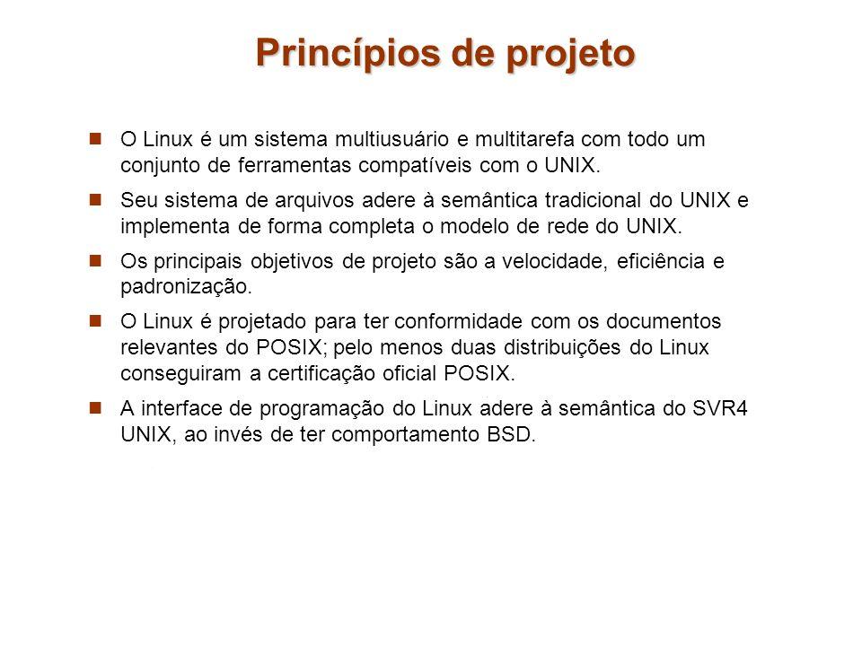 Princípios de projeto O Linux é um sistema multiusuário e multitarefa com todo um conjunto de ferramentas compatíveis com o UNIX. Seu sistema de arqui