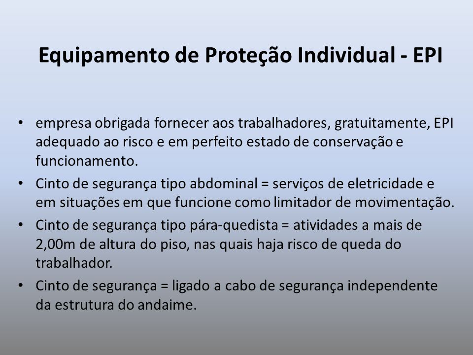 Equipamento de Proteção Individual - EPI empresa obrigada fornecer aos trabalhadores, gratuitamente, EPI adequado ao risco e em perfeito estado de con