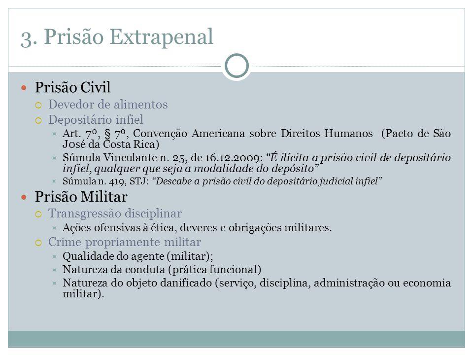 3. Prisão Extrapenal Prisão Civil Devedor de alimentos Depositário infiel Art.