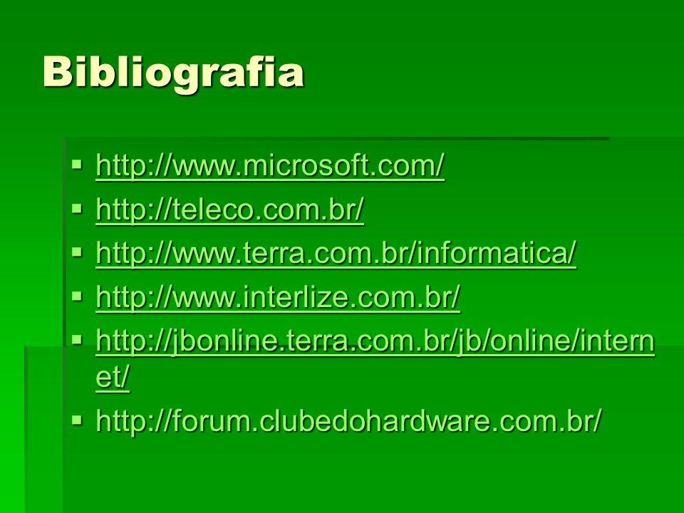 Bibliografia http://www.microsoft.com/ http://www.microsoft.com/ http://www.microsoft.com/ http://teleco.com.br/ http://teleco.com.br/ http://teleco.c
