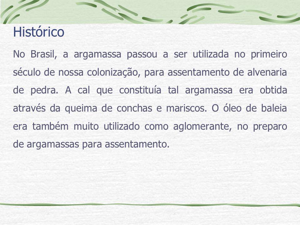 Histórico No Brasil, a argamassa passou a ser utilizada no primeiro século de nossa colonização, para assentamento de alvenaria de pedra. A cal que co
