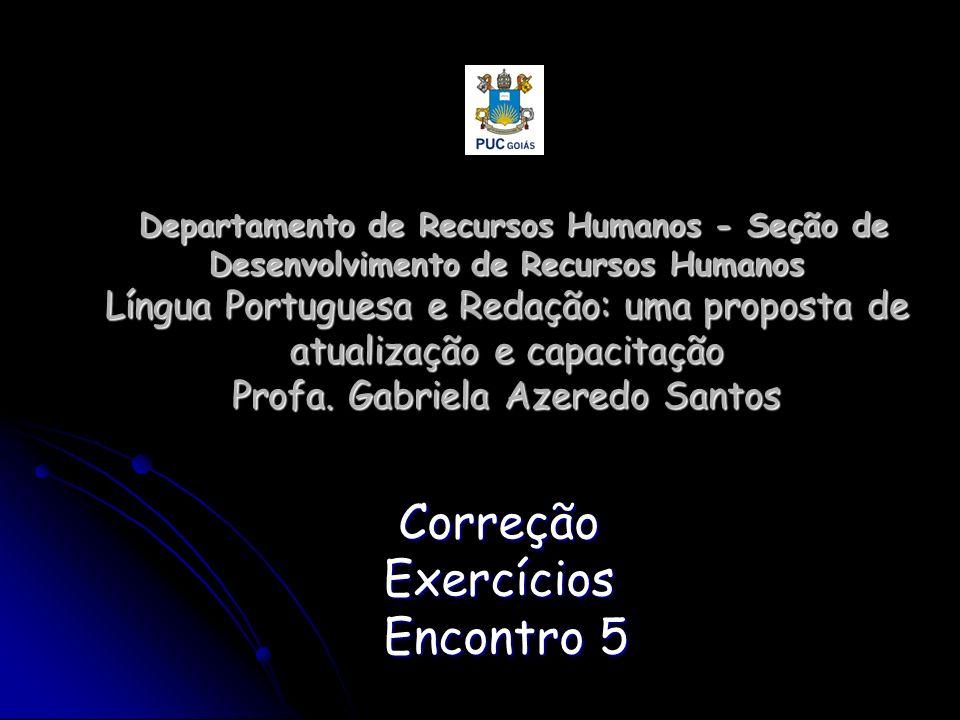 Departamento de Recursos Humanos - Seção de Desenvolvimento de Recursos Humanos Língua Portuguesa e Redação: uma proposta de atualização e capacitação