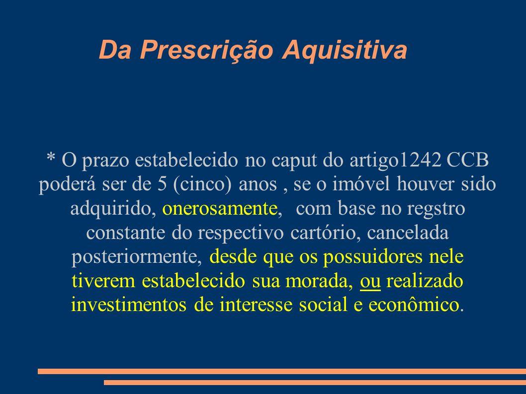 Da Prescrição Aquisitiva Usucapião Especial Rural (ou pro labore) (Previsão art.