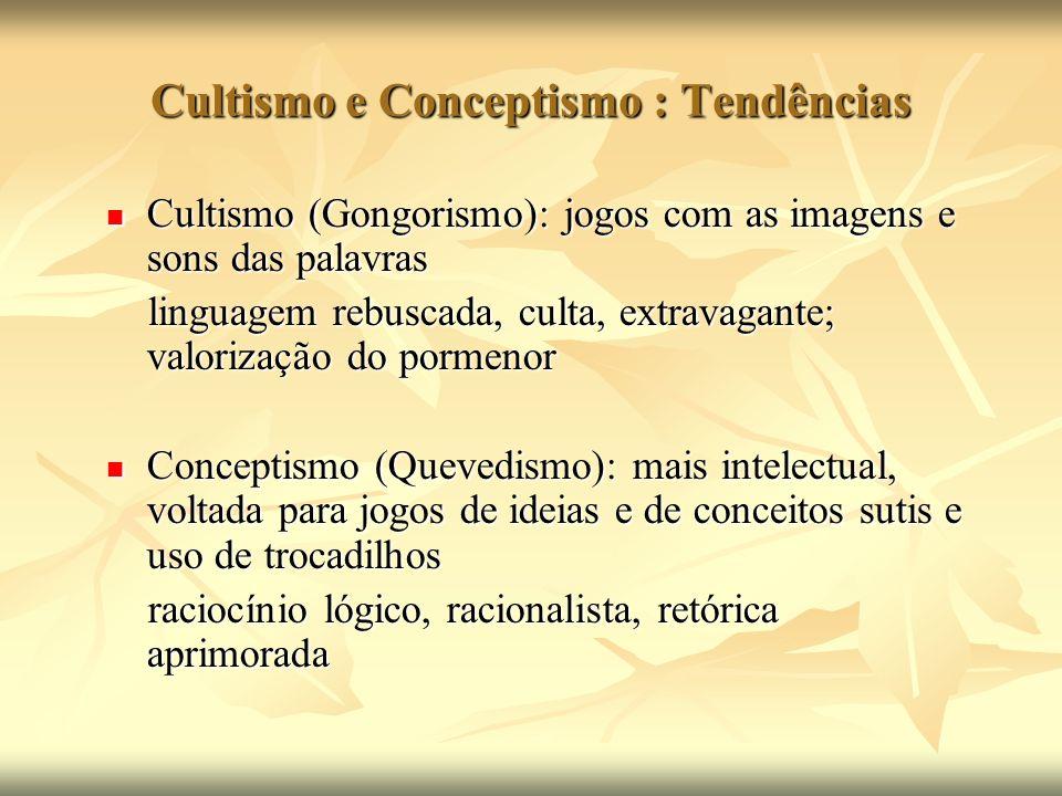 Cultismo e Conceptismo : Tendências Cultismo (Gongorismo): jogos com as imagens e sons das palavras Cultismo (Gongorismo): jogos com as imagens e sons