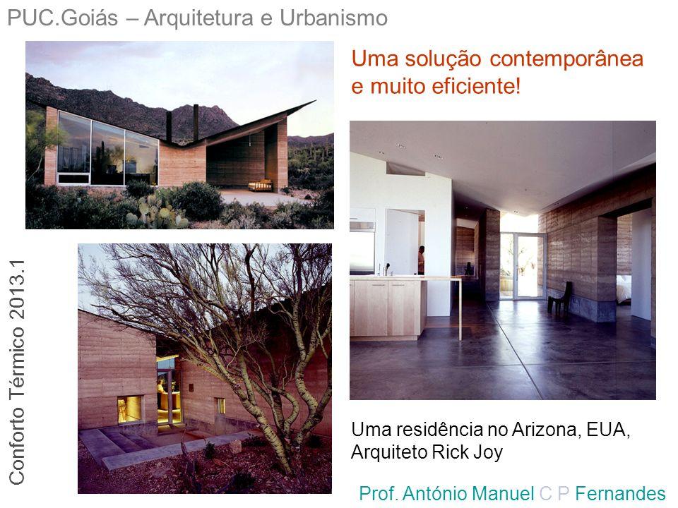 PUC.Goiás – Arquitetura e Urbanismo Prof. António Manuel C P Fernandes Uma residência no Arizona, EUA, Arquiteto Rick Joy Uma solução contemporânea e