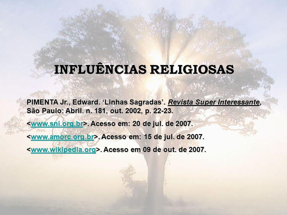 INFLUÊNCIAS RELIGIOSAS PIMENTA Jr., Edward. Linhas Sagradas. Revista Super Interessante, São Paulo: Abril. n. 181, out. 2002, p. 22-23. < wwww wwww ww