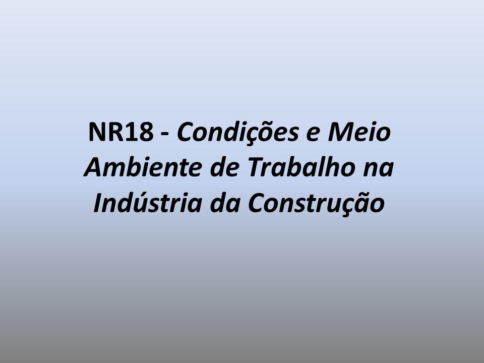 NR18 - Condições e Meio Ambiente de Trabalho na Indústria da Construção