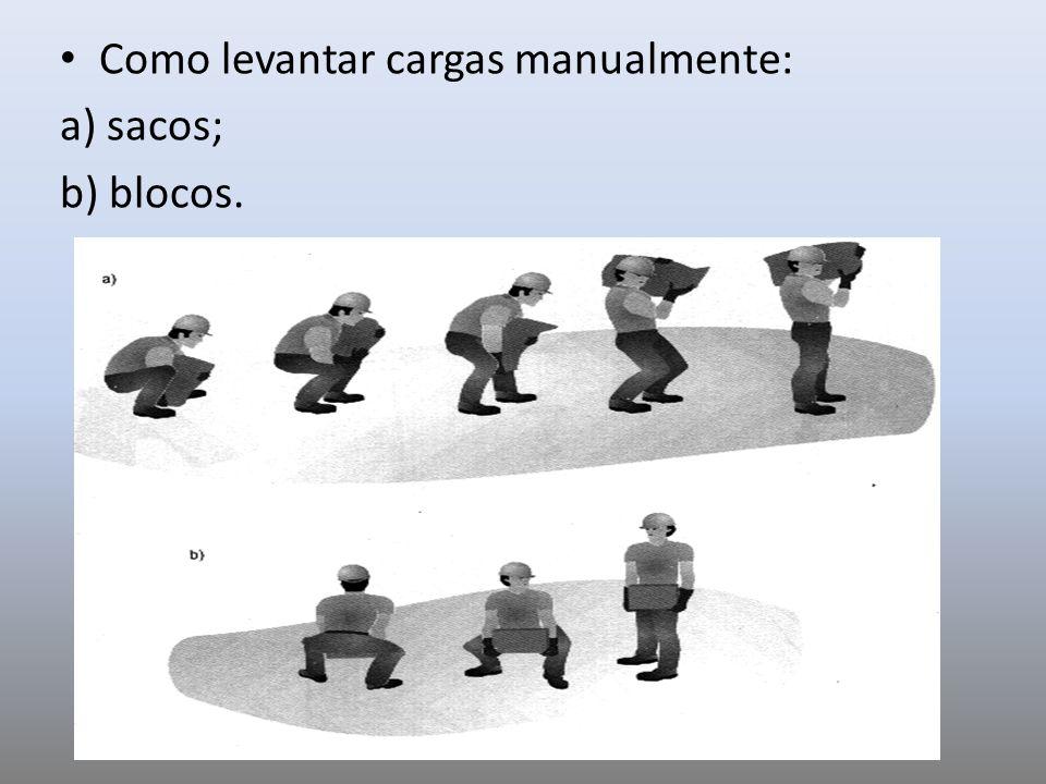 Como levantar cargas manualmente: a) sacos; b) blocos.