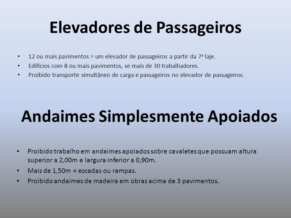 Elevadores de Passageiros 12 ou mais pavimentos = um elevador de passageiros a partir da 7 a laje. Edifícios com 8 ou mais pavimentos, se mais de 30 t