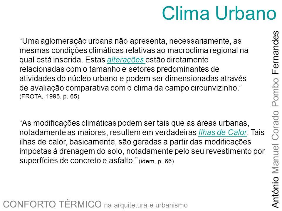 CONFORTO TÉRMICO na arquitetura e urbanismo António Manuel Corado Pombo Fernandes Uma aglomeração urbana não apresenta, necessariamente, as mesmas con