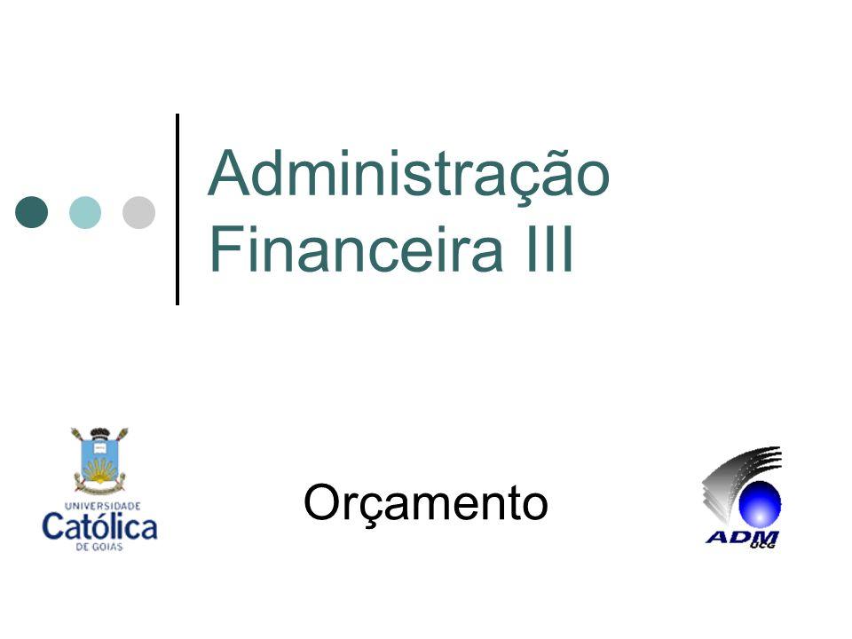 Administração Financeira III Orçamento