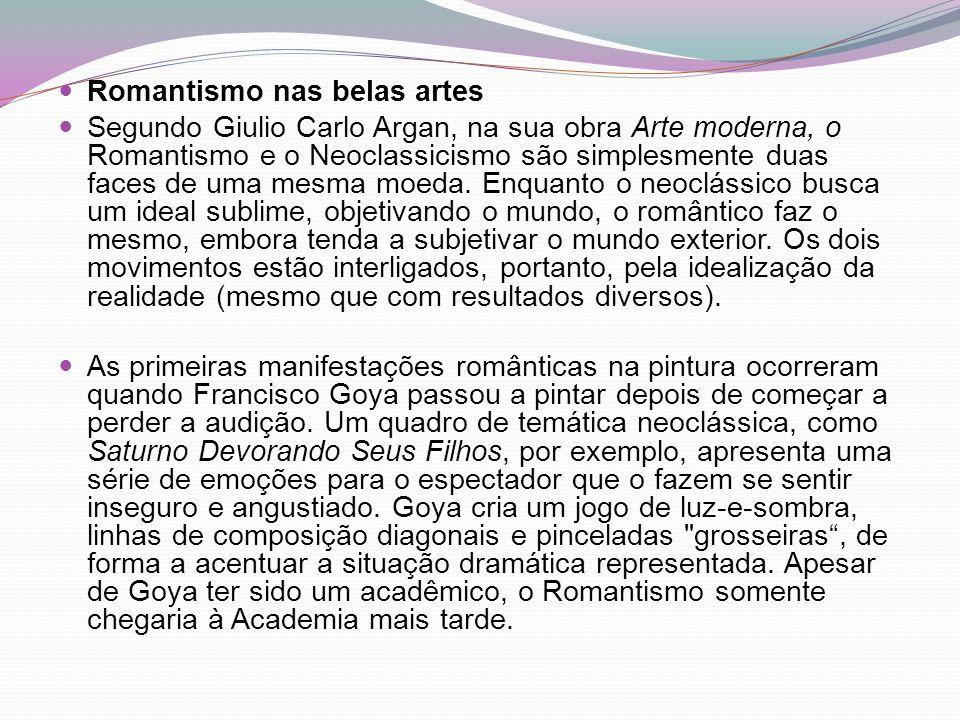 Romantismo nas belas artes Segundo Giulio Carlo Argan, na sua obra Arte moderna, o Romantismo e o Neoclassicismo são simplesmente duas faces de uma me