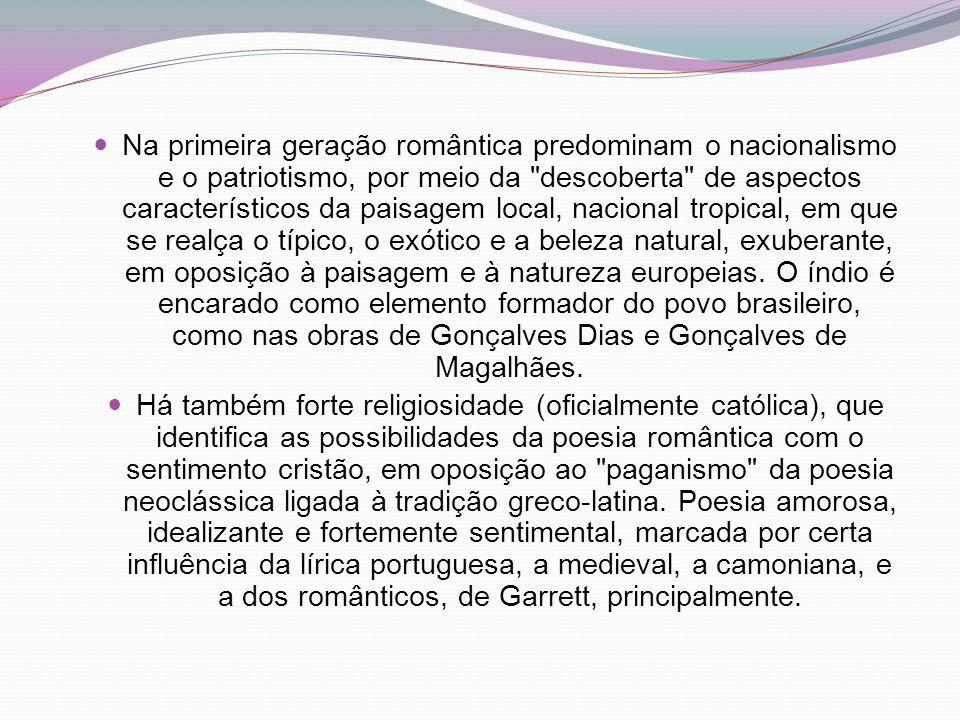 Na primeira geração romântica predominam o nacionalismo e o patriotismo, por meio da