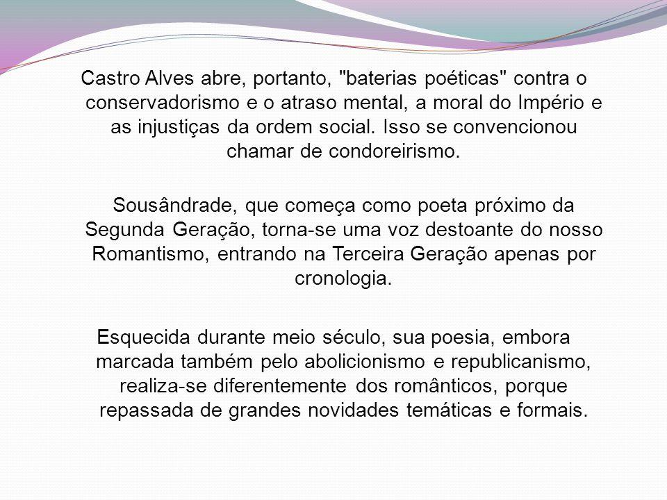 Castro Alves abre, portanto,