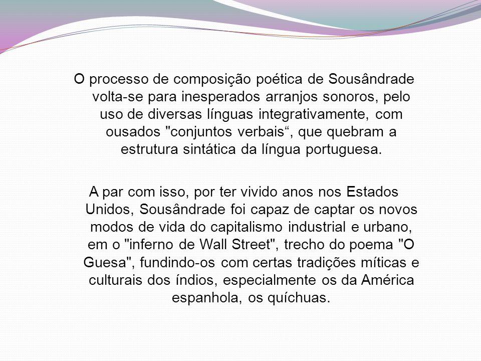 O processo de composição poética de Sousândrade volta-se para inesperados arranjos sonoros, pelo uso de diversas línguas integrativamente, com ousados