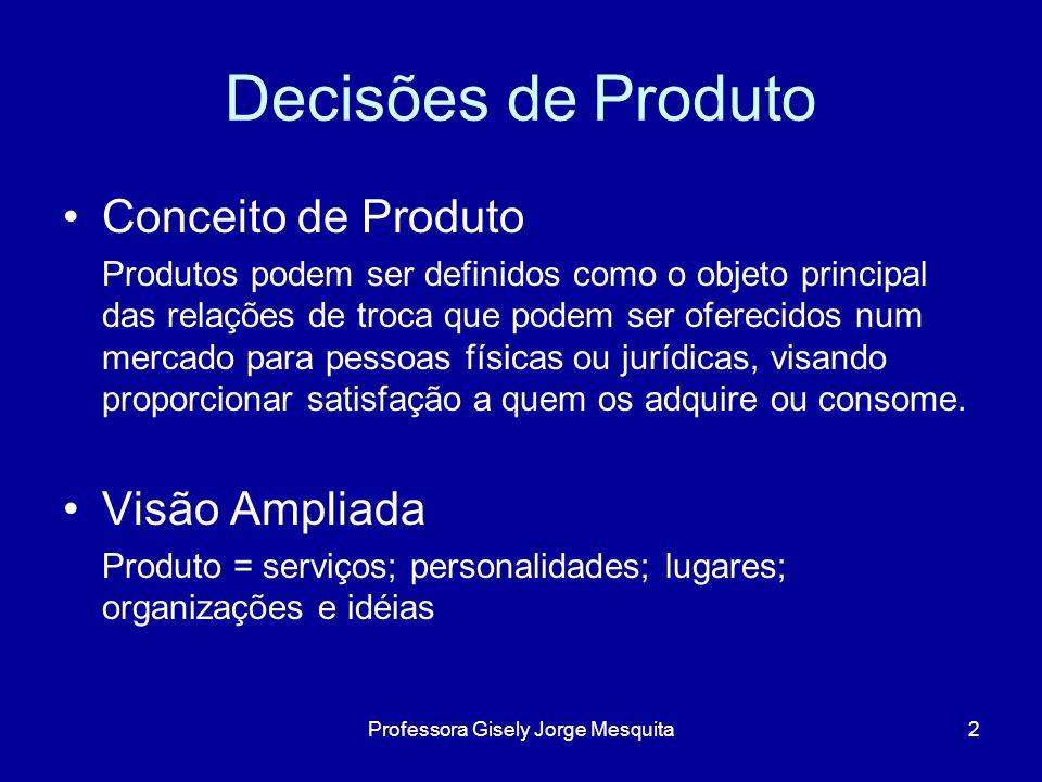 Decisões de Produto Visão Ampliada Seja qual for o item a ser comercializado, o importante a observar é que quando as pessoas compram algo, geralmente procuram muito mais do que as características existentes.