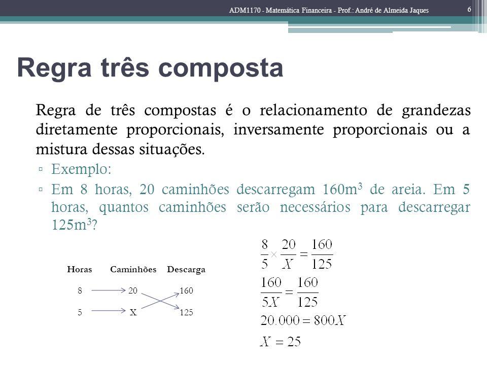 Regra três composta Regra de três compostas é o relacionamento de grandezas diretamente proporcionais, inversamente proporcionais ou a mistura dessas