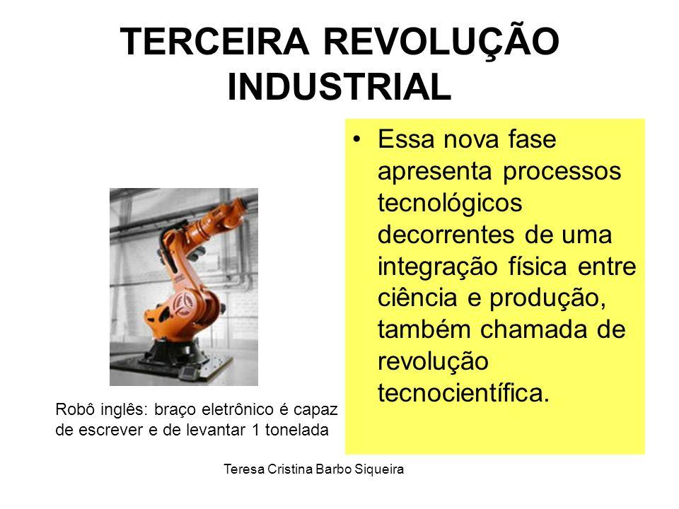 TERCEIRA REVOLUÇÃO INDUSTRIAL Essa nova fase apresenta processos tecnológicos decorrentes de uma integração física entre ciência e produção, também ch