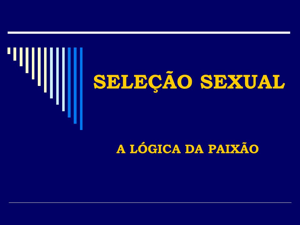 A seleção sexual pode tomar duas formas principais: # Seleção intra-sexual membros do sexo menos limitado competem por acesso ao sexo limitante.