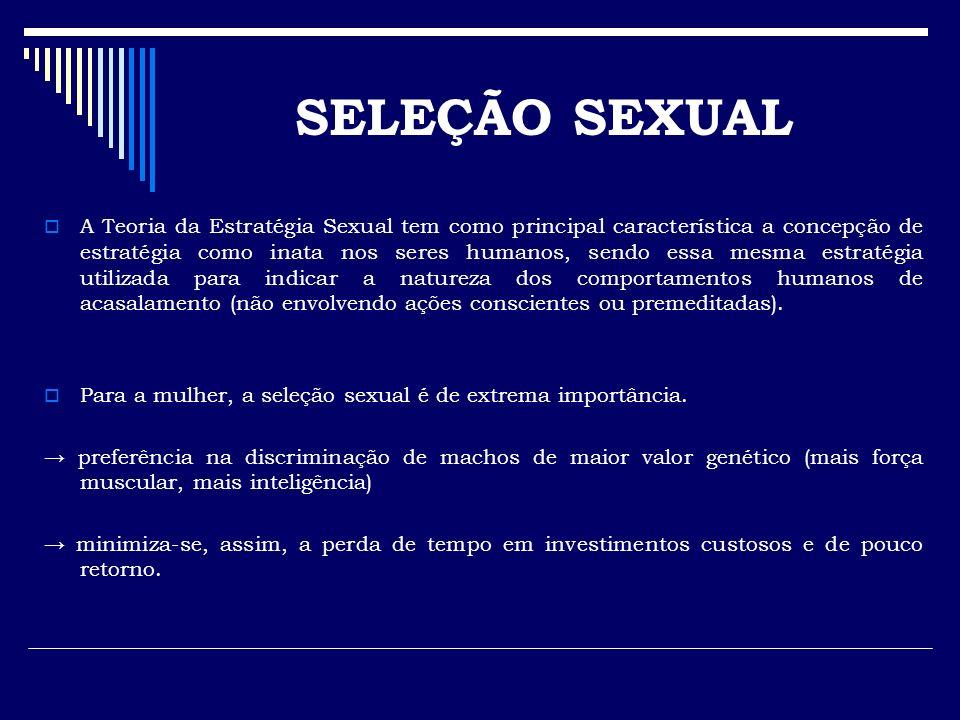A Teoria da Estratégia Sexual tem como principal característica a concepção de estratégia como inata nos seres humanos, sendo essa mesma estratégia ut