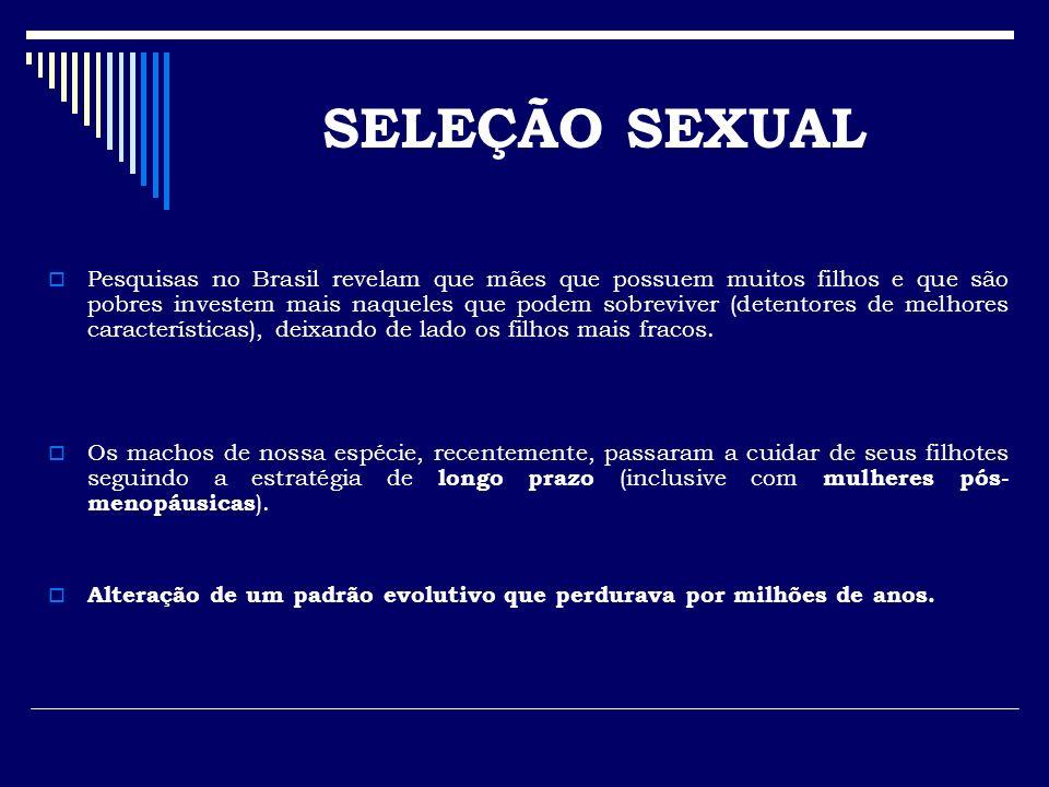 Pesquisas no Brasil revelam que mães que possuem muitos filhos e que são pobres investem mais naqueles que podem sobreviver (detentores de melhores ca