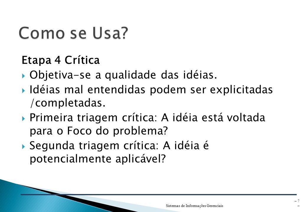 Sistemas de Informações Gerenciais – 7 – Etapa 4 Crítica Objetiva-se a qualidade das idéias.