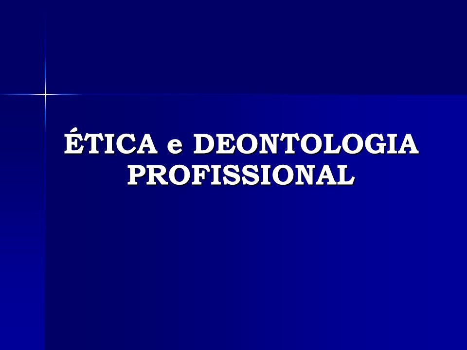 ÉTICA e DEONTOLOGIA PROFISSIONAL