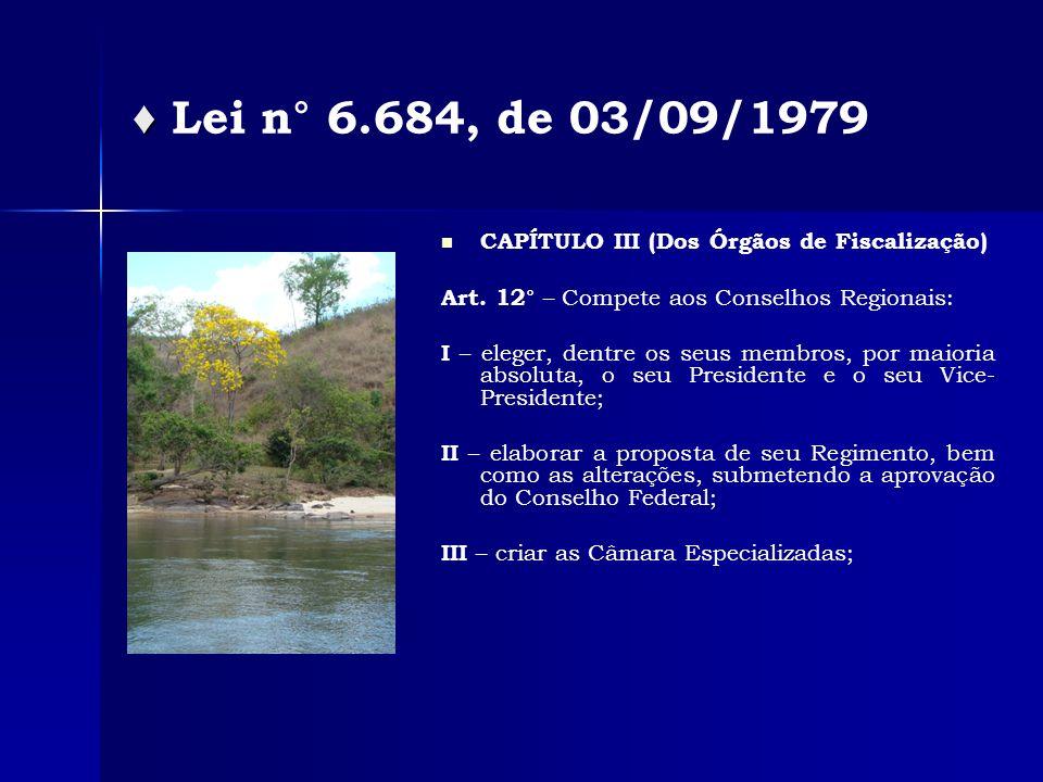 Lei n° 6.684, de 03/09/1979 CAPÍTULO III (Dos Órgãos de Fiscalização) Art.