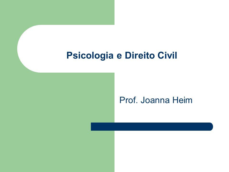Psicologia e Direito Civil Prof. Joanna Heim