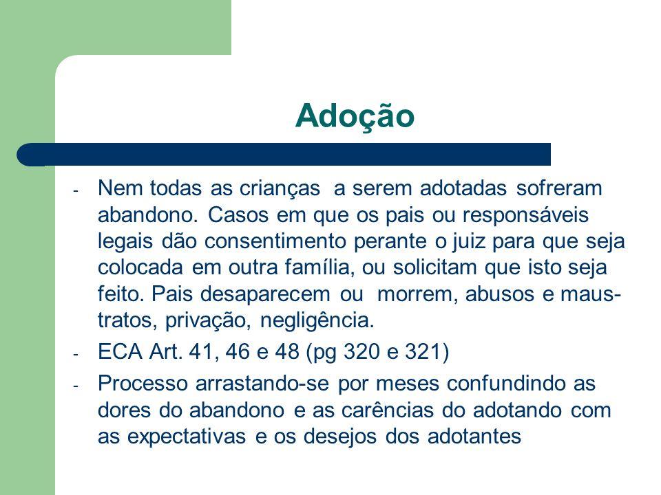 Adoção - Nem todas as crianças a serem adotadas sofreram abandono. Casos em que os pais ou responsáveis legais dão consentimento perante o juiz para q